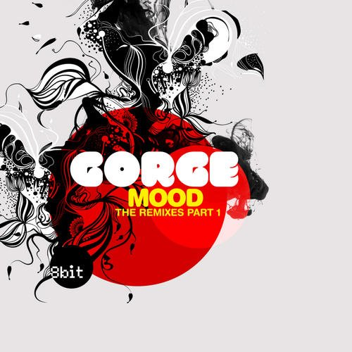 Gorge – Mood Remixes Part 2 [8BIT041]